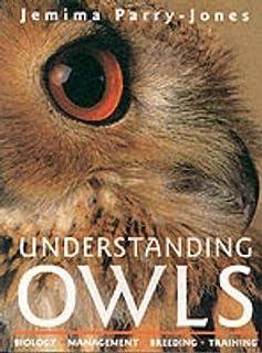 Understanding Owls: Biology Management Breeding Training