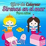 Libro de Colorear Sirenas en el Mar para Niños.: A partir de 3 años hasta 8 para pintar dibujar y pasar un rato...
