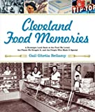 Cleveland Food Memories: A Nostalgic Look Back at the Food We Loved, the Places We Bought It, and...