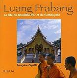 Luang Prabang - La cité du Bouddha d'or et du flamboyant