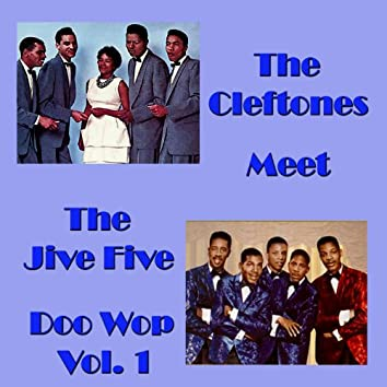 The Cleftones Meet the Jive Five Doo Wop, Vol.1