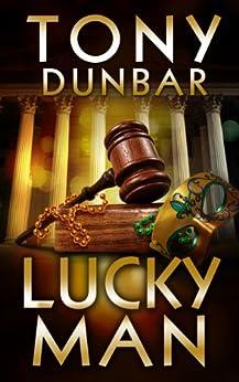 Lucky Man (The Tubby Dubonnet Series Book 6) by [Tony Dunbar]