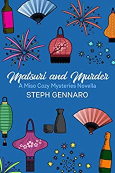 Matsuri and Murder (Miso Cozy Mysteries) by [Steph Gennaro]