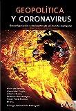 Geopolítica y coronavirus: reconfiguración y horizontes de un mundo multipolar: 18 (Khronos)