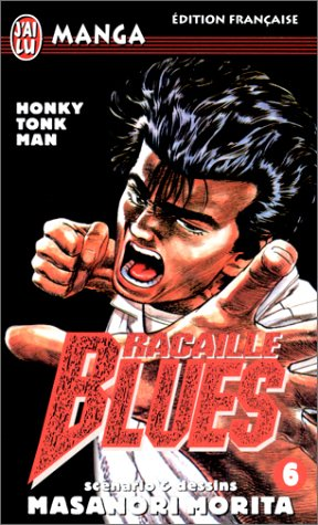 Racaille Blues, tome 6 : Honky Tonk Man