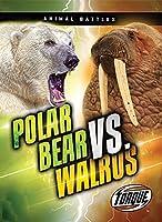 Polar Bear vs. Walrus (Animal Battles)
