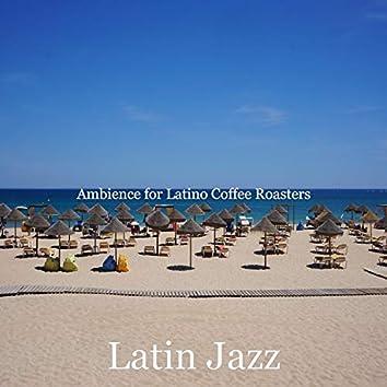 Ambience for Latino Coffee Roasters