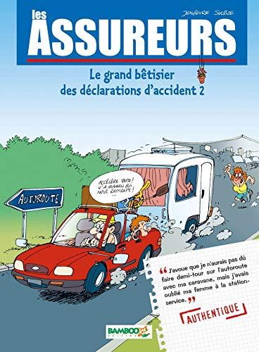 Les Assureurs : Le grand bêtisier des déclarations d'accident - tome 2