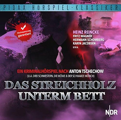 Das Streichholz unterm Bett - Ein Kriminalhörspiel von Anton Tschechow (Pidax Hörspiel-Klassiker)