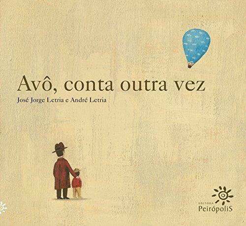 Avô, conta outra vez (Portuguese Edition)