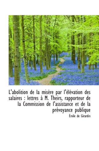 L'abolition de la misère par l'élévation des salaires : lettres à M. Theirs, rapporteur de la Commis