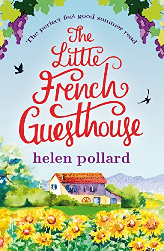 The Little French Guesthouse: The perfect feel good summer read (La Cour des Roses Book 1) by [Helen Pollard]