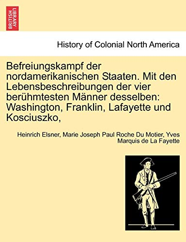 Elsner, H: Befreiungskampf der nordamerikanischen Staaten. M