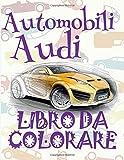 Automobili Audi  Libri da Colorare  Libro da Colorare per Un Adolescente  Libri da Colorare per Un Adolescente:  ... da Colorare ~ Automobili : Volume 1