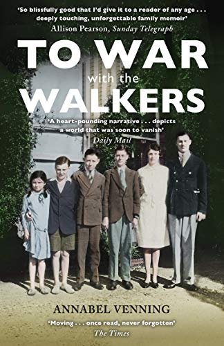 To War With the Walkers: One Family's Extraordinary Story of the Second World War by [Annabel Venning]