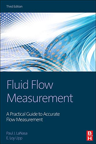 Download Fluid Flow Measurement, Third Edition: A Practical Guide to Accurate Flow Measurement 0124095240