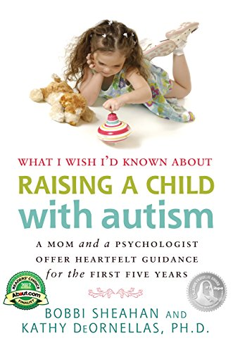 What I Wish I'd Known about Raising a Child with Autism: A Mom and a Psychologist Offer Heartfelt Gu