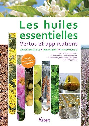 Les huiles essentielles : Vertus et applications (Culture scientifique) (French Edition)