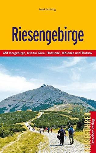 Riesengebirge: Mit Isergebirge, Jelenia Gora, Hostinne, Jablonec und Trutnov (Trescher-Reiseführer)
