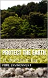 Protect the earth: 21 World Earth Day (English Edition)