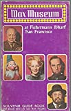 Wax Museum at Fisherman s Wharf San Francisco 1969-1970 Edition