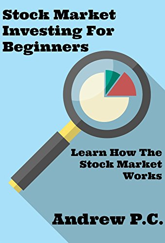 Stock Market Investing For Beginners: Learn How The Stock Market Works (English Edition)