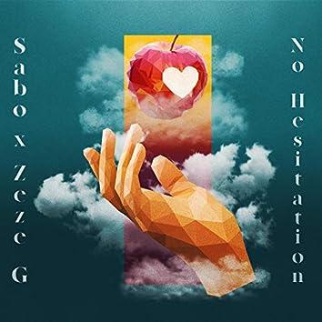 No Hesitation (feat. Zeze G & Xiper)