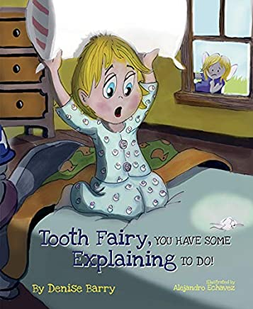 Tooth Fairy, You Have Some Explaining To Do