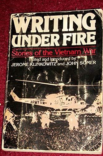 Writing under fire: Stories of the Vietnam War (A Delta book)