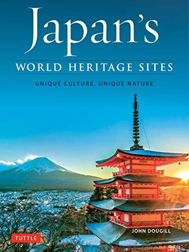 Japan's World Heritage Sites: Unique Culture, Unique Nature