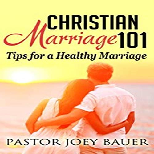 Christian Marriage 101 audiobook cover art