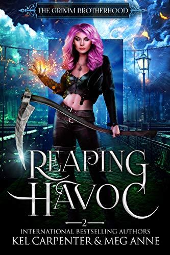 Reaping Havoc (The Grimm Brotherhood Book 2) by [Kel Carpenter, Meg Anne]