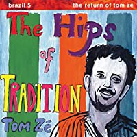 The Hips Of Tradition, The Return Of Tom Ze [12 inch Analog]