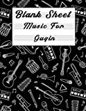 Blank Sheet Music For Guqin: Music Manuscript Paper, Clefs Notebook, composition notebook, Blank Sheet Music Compositio, Music Notebook (8.5 x 11 IN) ... Books Gifts | gifts Standard for students