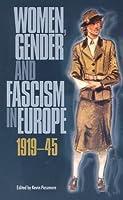 Women, Gender Fascism in Europe, 1919-45