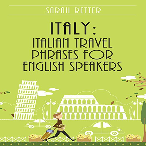 Italy: Italian Travel Phrases for English Speakers audiobook cover art
