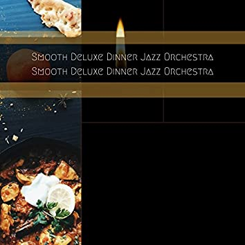 Smooth Deluxe Dinner Jazz Orchestra
