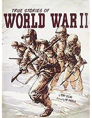 True Stories of World War II (Graphic Library: Stories of War)