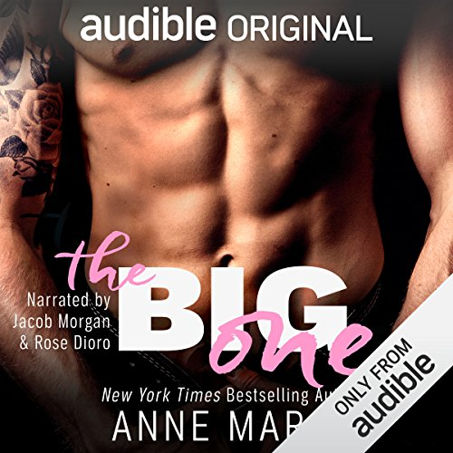 The Big One                   By:                                                                                                                                 Anne Marsh                               Narrated by:                                                                                                                                 Rose Dioro,                                                                                        Jacob Morgan                      Length: 6 hrs and 8 mins     869 ratings     Overall 4.2