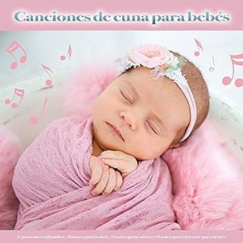 Canciones de cuna para bebés:  Canciones infantiles, Música para bebés, Música para niños y Música para dormir para bebés
