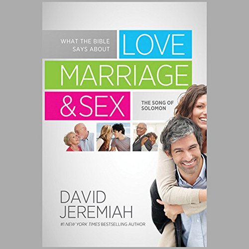 What the Bible Says about Love, Marriage & Sex cover art