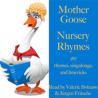Mother Goose - Nursery Rhymes     287 rhymes, singalongs, and limericks for children and adults              Written by:                                                                                                                                 div.                               Narrated by:                                                                                                                                 Jürgen Fritsche,                                                                                        Valerie Bolzano                      Length: 3 hrs and 39 mins     Not rated yet     Overall 0.0
