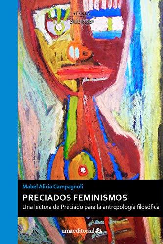 Preciados feminismos: Una lectura de Preciado para la antropología filosófica: 99