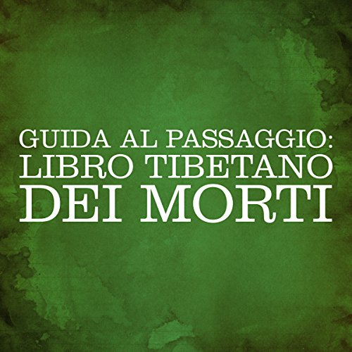 Guida al passaggio: Libro Tibetano dei Morti [Guide to the Passage: Tibetan Book of the Dead] audiobook cover art