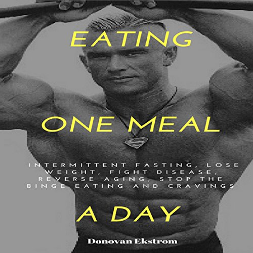 Eating One Meal a Day audiobook cover art