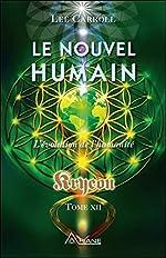 Le nouvel humain - L'évolution de l'humanité - Kryeon Tome XII de Lee Carroll