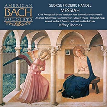 George Frideric Handel: Messiah (Part 2 Conclusion, Part 3)