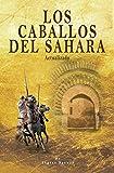 Los caballos del Sahara. Actualizado: El caballo árabe: 2