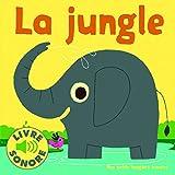 La Jungle - 6 Sons à Écouter, 6 Images à Regarder (Livre Sonore)