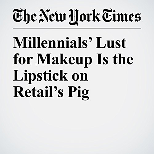 Millennials' Lust for Makeup Is the Lipstick on Retail's Pig copertina